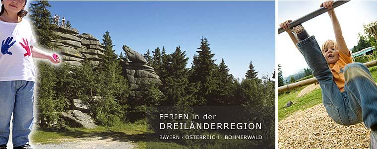 Familienurlaub in der Dreiländerregion Bayern Böhmen Österreich